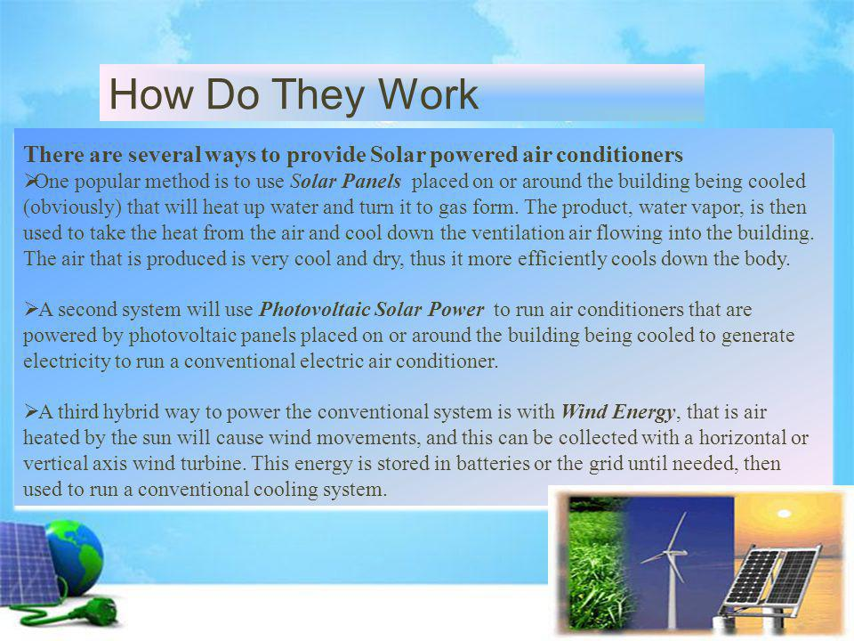 How Do They Work There are several ways to provide Solar powered air conditioners.