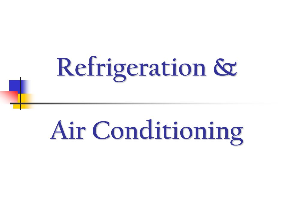 Refrigeration & Air Conditioning