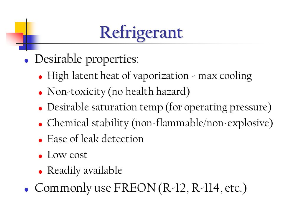 Refrigerant Desirable properties: