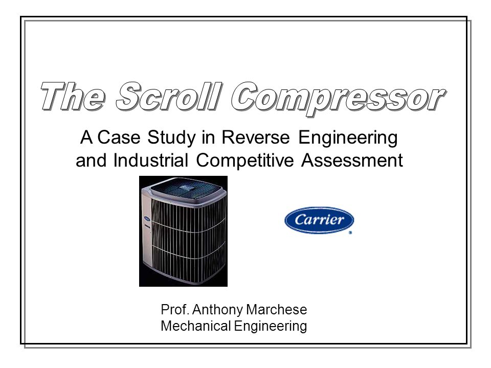 The Scroll Compressor A Case Study in Reverse Engineering