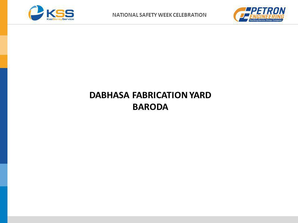 NATIONAL SAFETY WEEK CELEBRATION DABHASA FABRICATION YARD