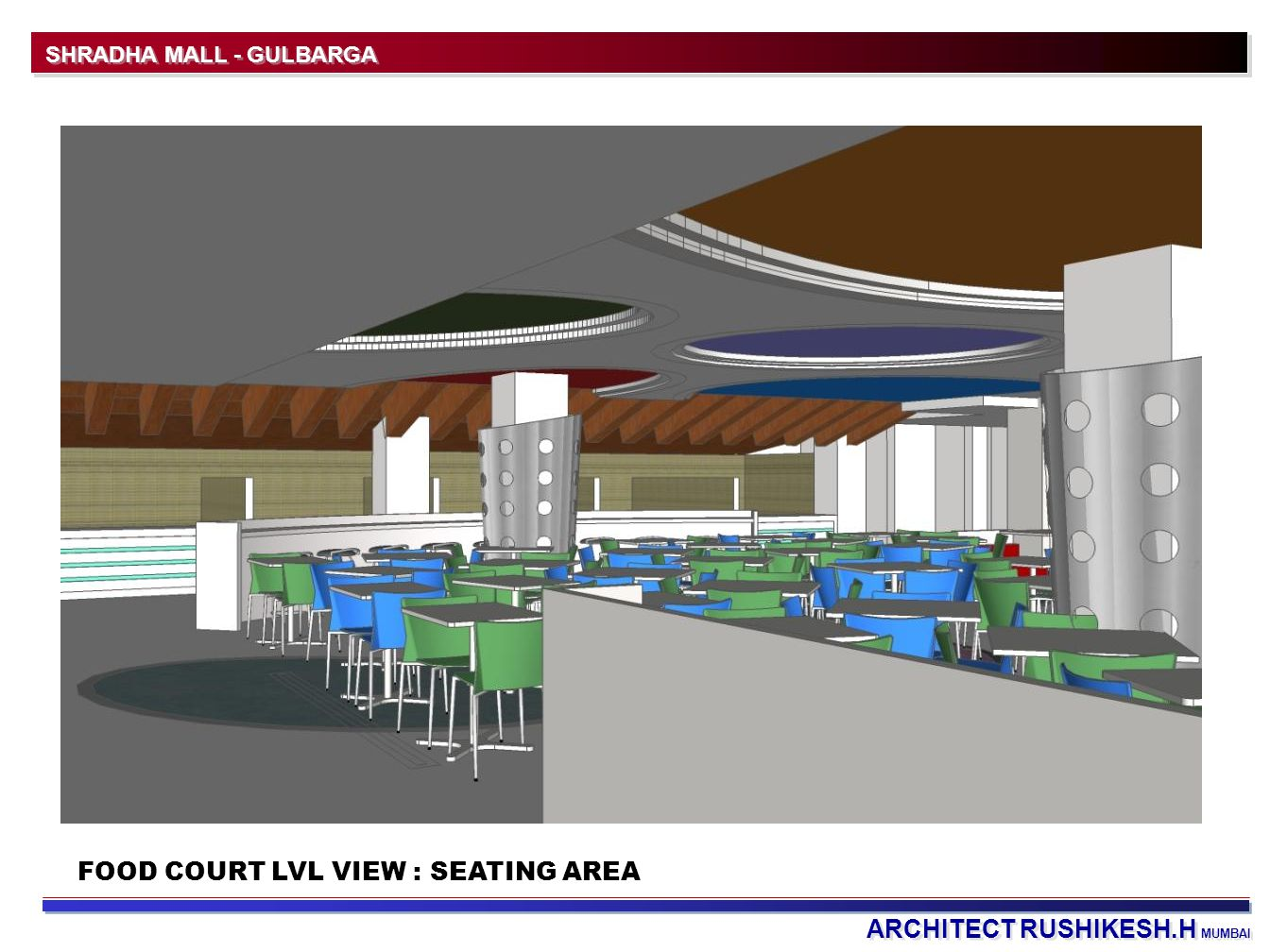 FOOD COURT LVL VIEW : SEATING AREA