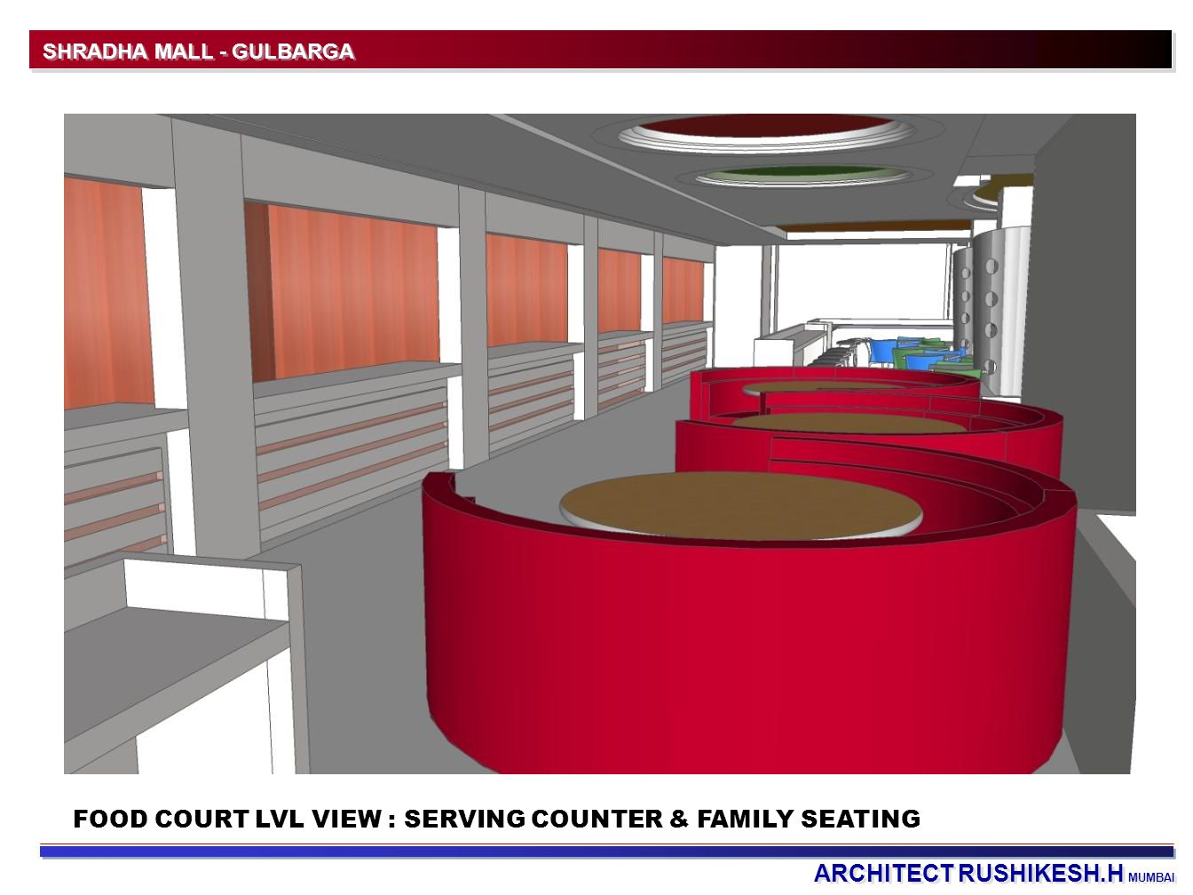FOOD COURT LVL VIEW : SERVING COUNTER & FAMILY SEATING