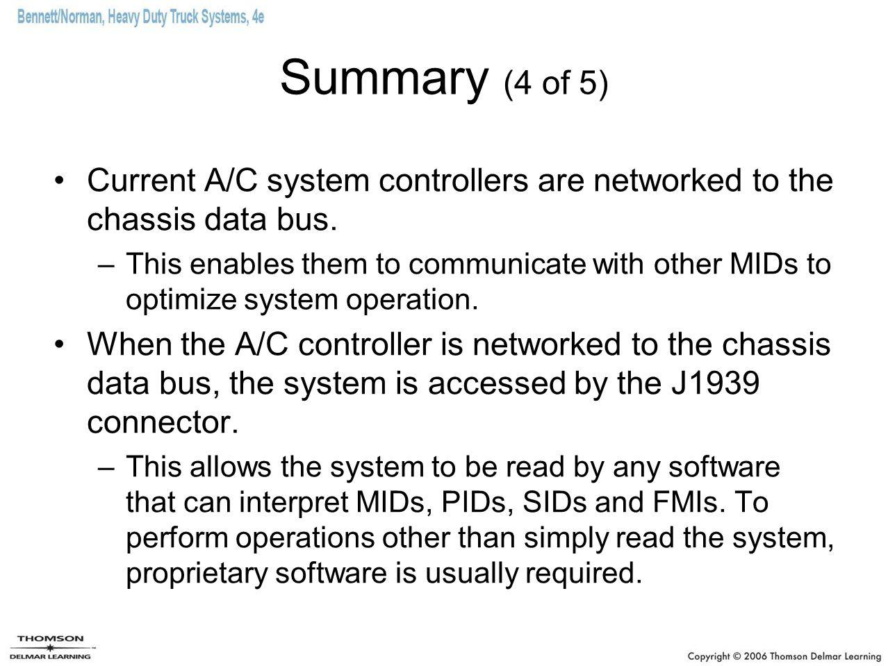 Summary (4 of 5) Current A/C system controllers are networked to the chassis data bus.