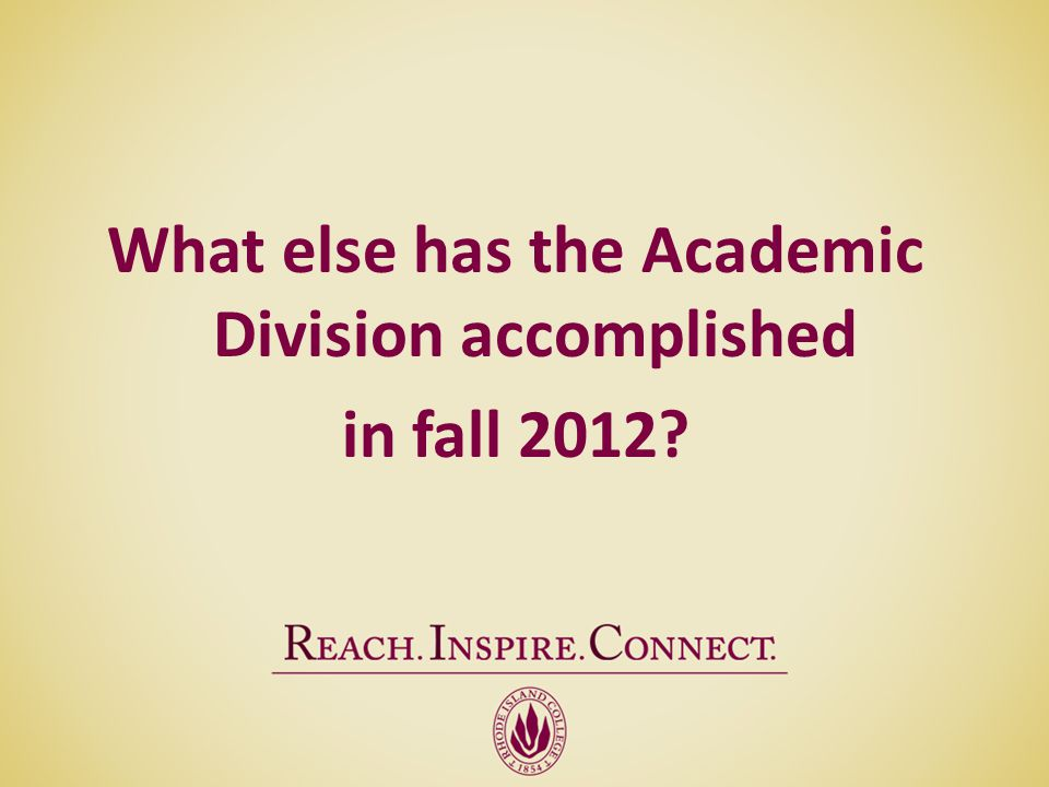 What else has the Academic Division accomplished in fall 2012