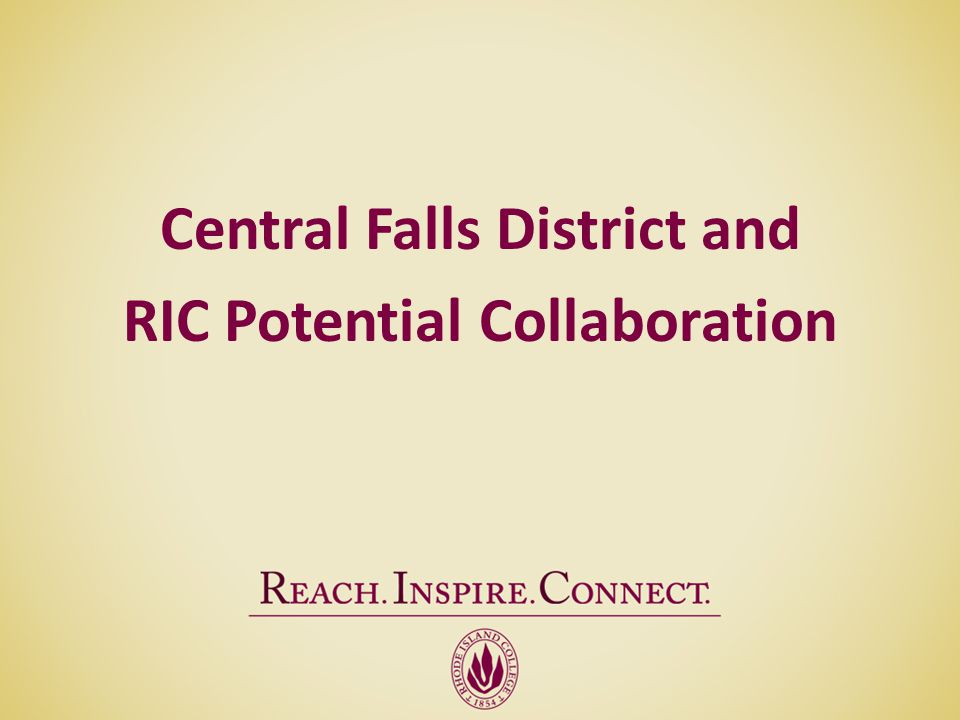 Central Falls District and RIC Potential Collaboration
