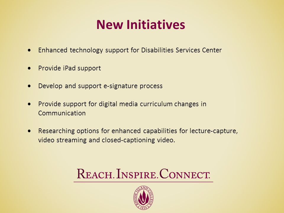 New Initiatives Enhanced technology support for Disabilities Services Center. Provide iPad support.