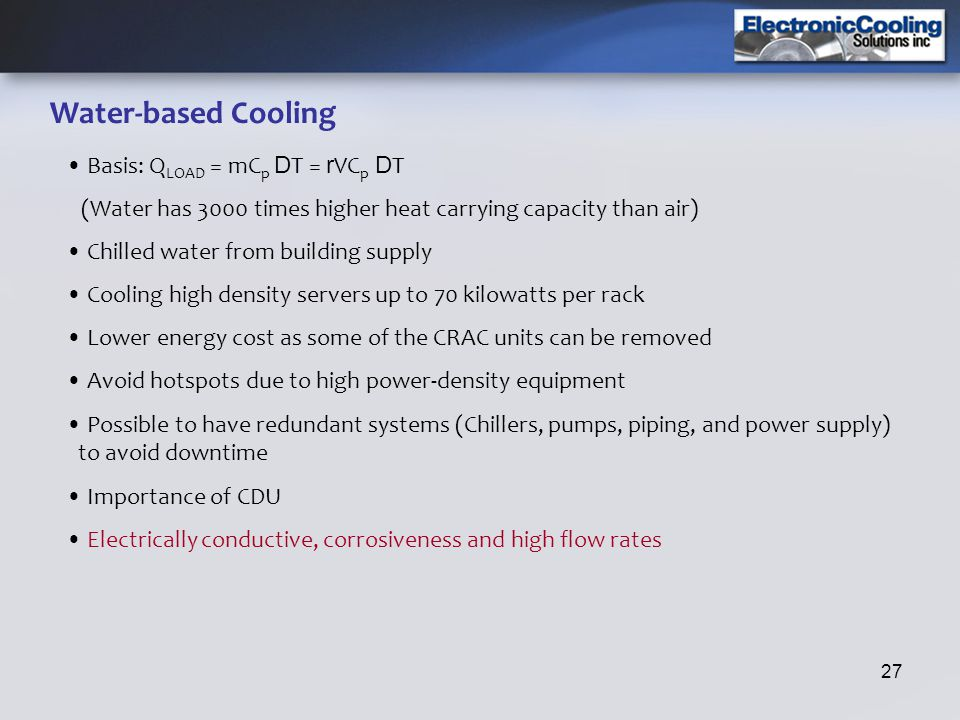 Water-based Cooling Basis: QLOAD = mCp DT = rVCp DT