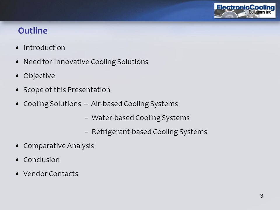 Outline Introduction Need for Innovative Cooling Solutions Objective