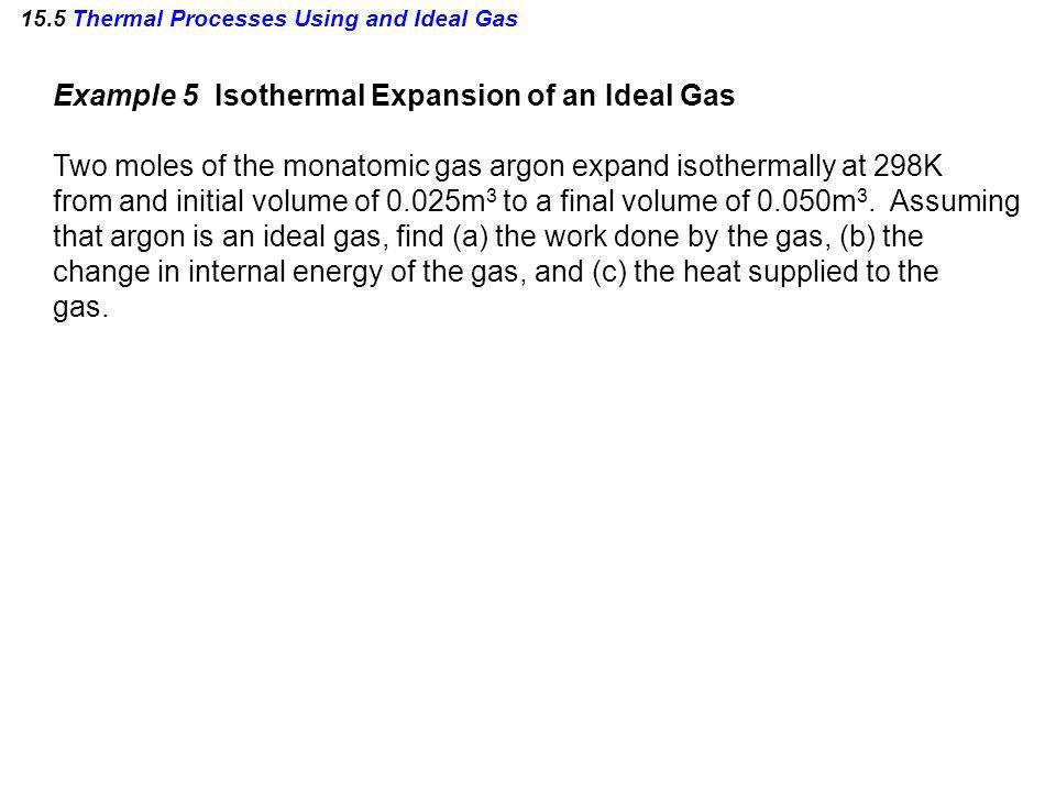 15.5 Thermal Processes Using and Ideal Gas