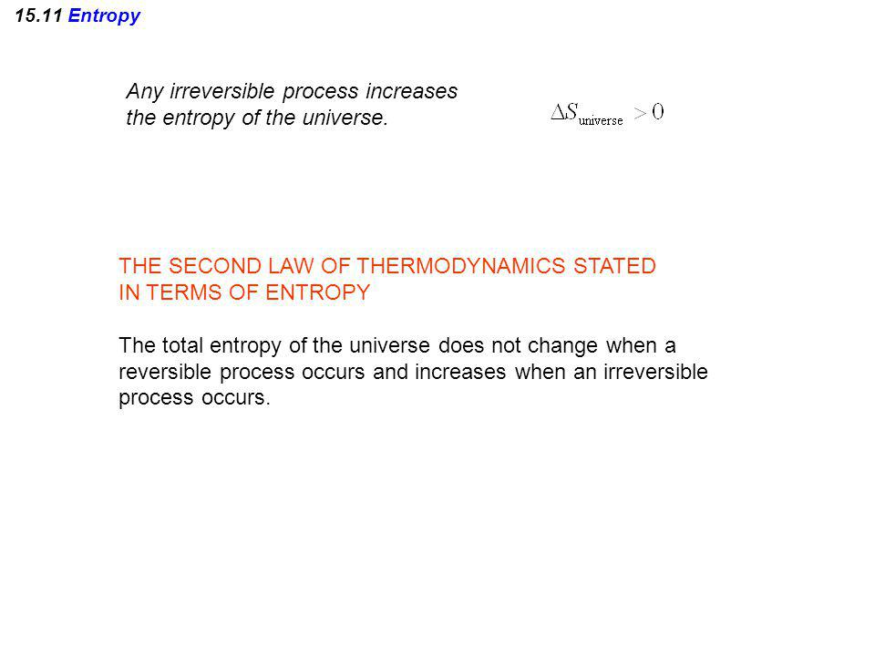 Any irreversible process increases the entropy of the universe.