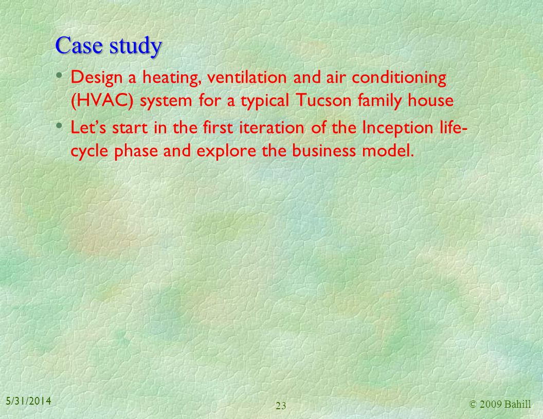 Case study Design a heating, ventilation and air conditioning (HVAC) system for a typical Tucson family house.