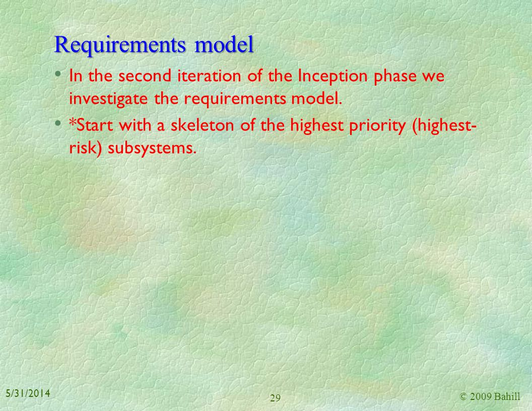 Requirements model In the second iteration of the Inception phase we investigate the requirements model.