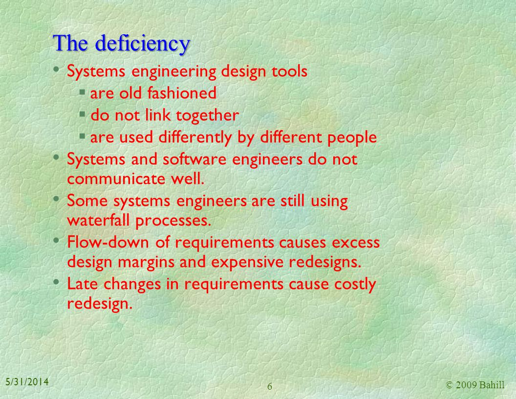 The deficiency Systems engineering design tools are old fashioned