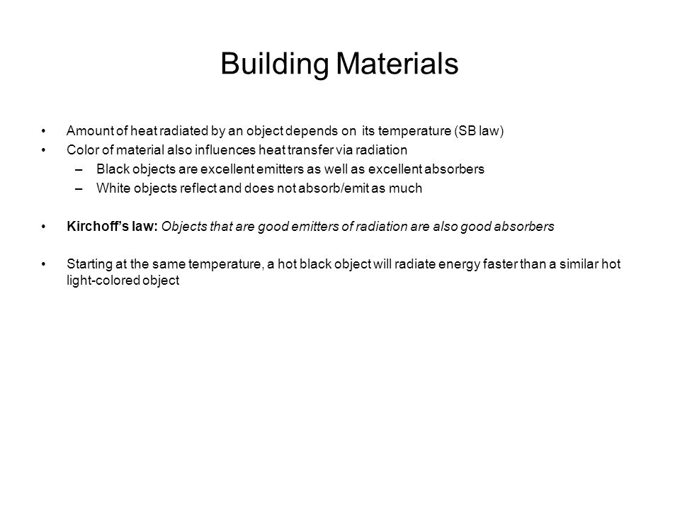 Building Materials Amount of heat radiated by an object depends on its temperature (SB law)