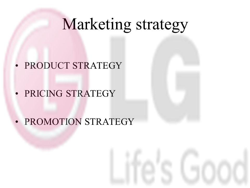 Marketing strategy PRODUCT STRATEGY PRICING STRATEGY