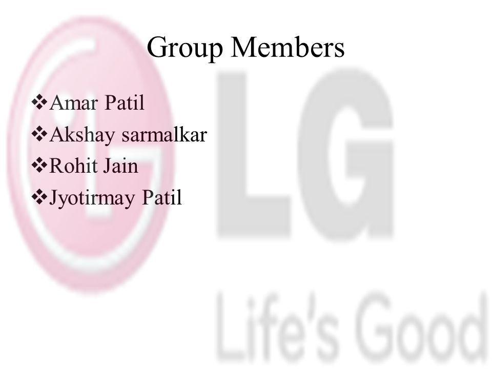 Group Members Amar Patil Akshay sarmalkar Rohit Jain Jyotirmay Patil