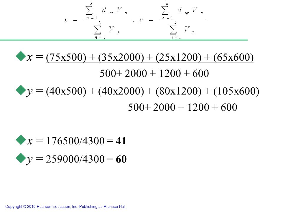 x = (75x500) + (35x2000) + (25x1200) + (65x600) 500+ 2000 + 1200 + 600. y = (40x500) + (40x2000) + (80x1200) + (105x600)