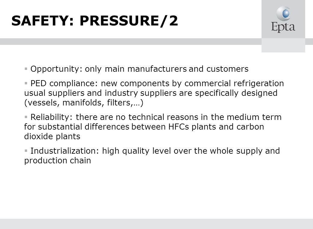 SAFETY: PRESSURE/2 Opportunity: only main manufacturers and customers