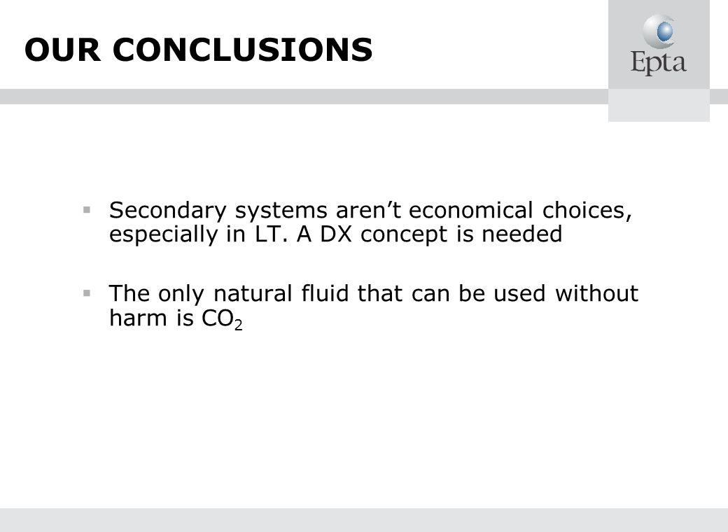 OUR CONCLUSIONS Secondary systems aren't economical choices, especially in LT. A DX concept is needed.