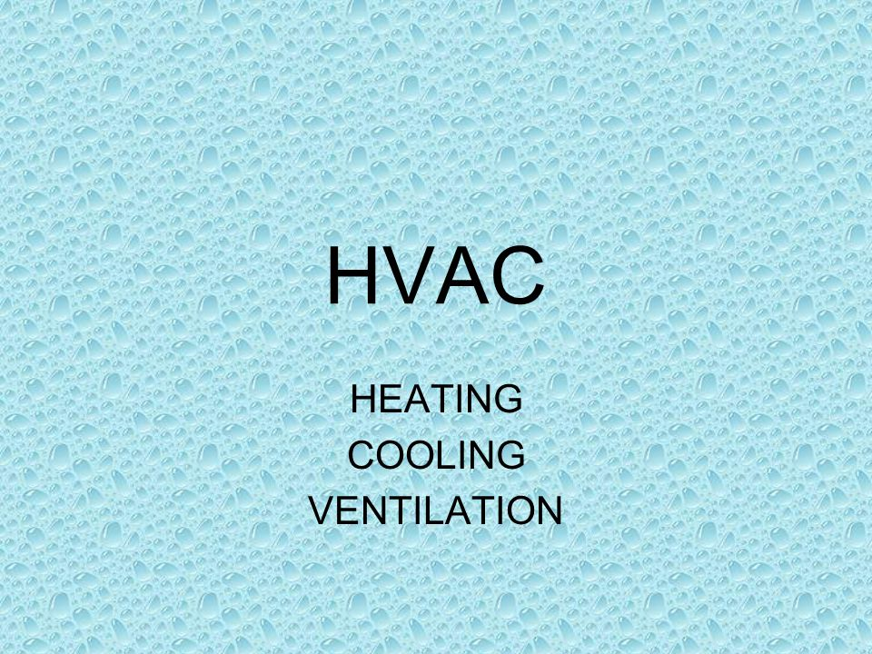 HEATING COOLING VENTILATION