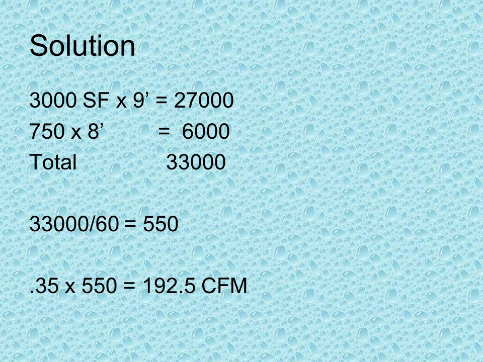 Solution 3000 SF x 9' = 27000 750 x 8' = 6000 Total 33000