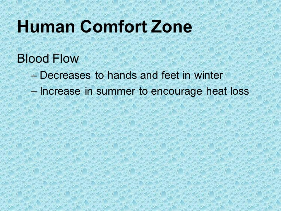Human Comfort Zone Blood Flow Decreases to hands and feet in winter