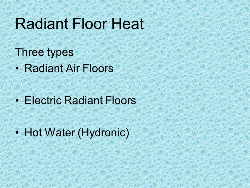 Radiant Floor Heat Three types Radiant Air Floors