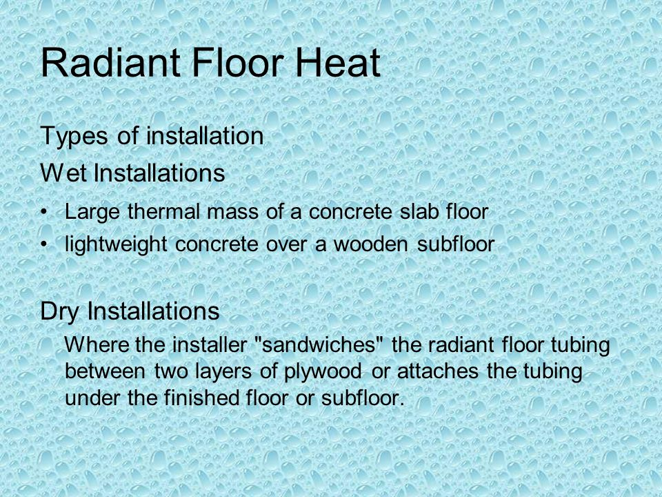 Radiant Floor Heat Types of installation Wet Installations