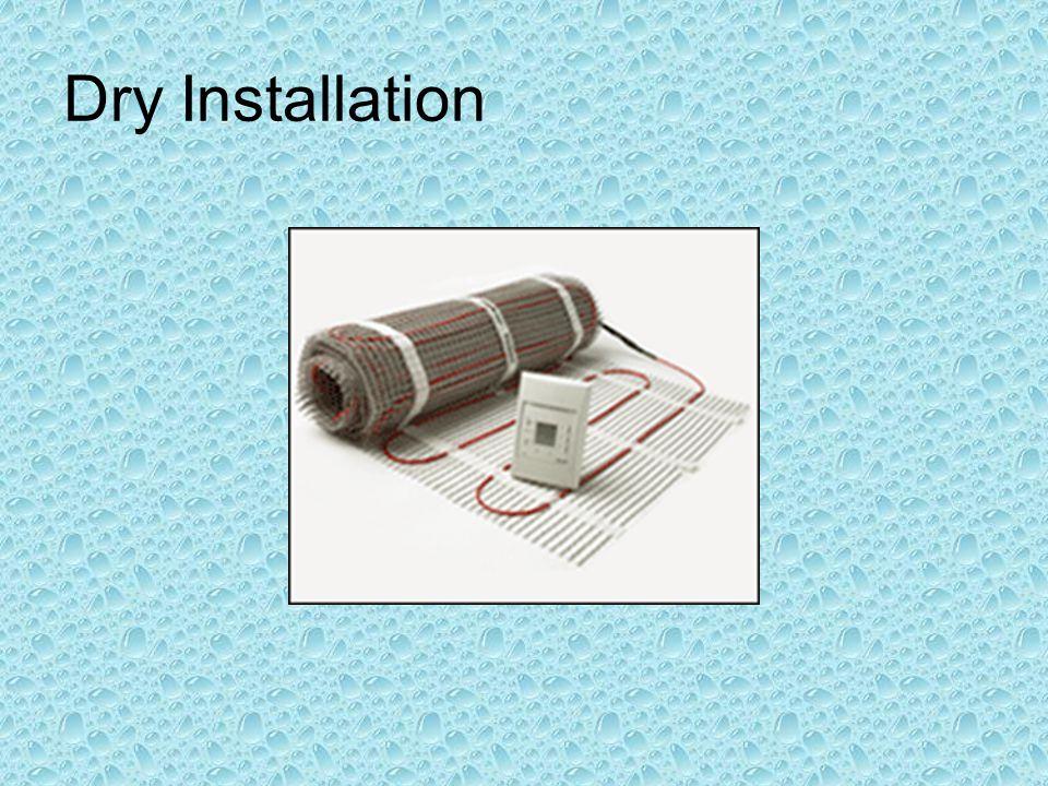Dry Installation