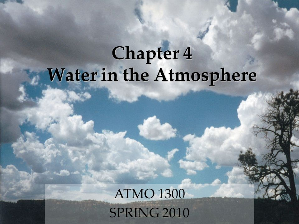 Chapter 4 Water in the Atmosphere