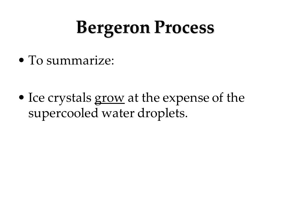 Bergeron Process To summarize: