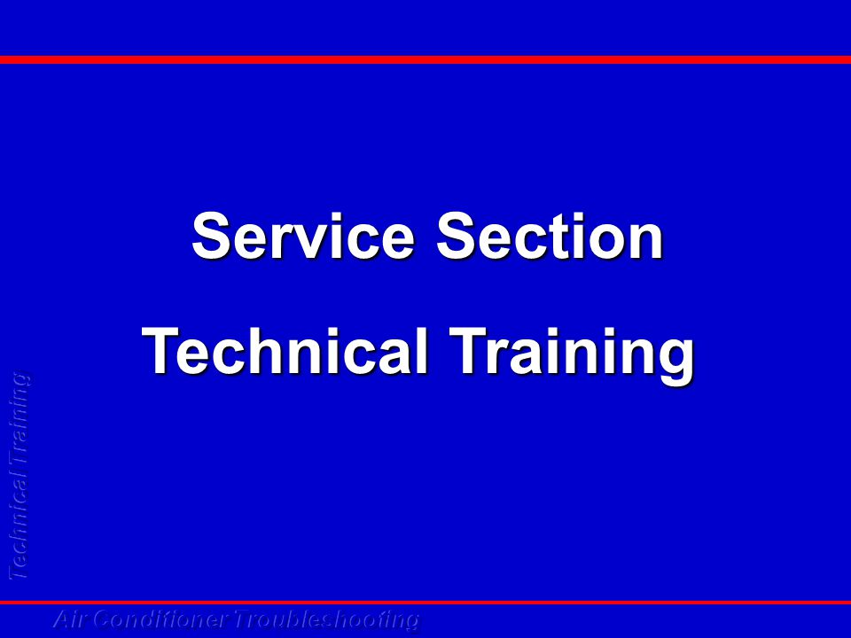 Service Section Technical Training
