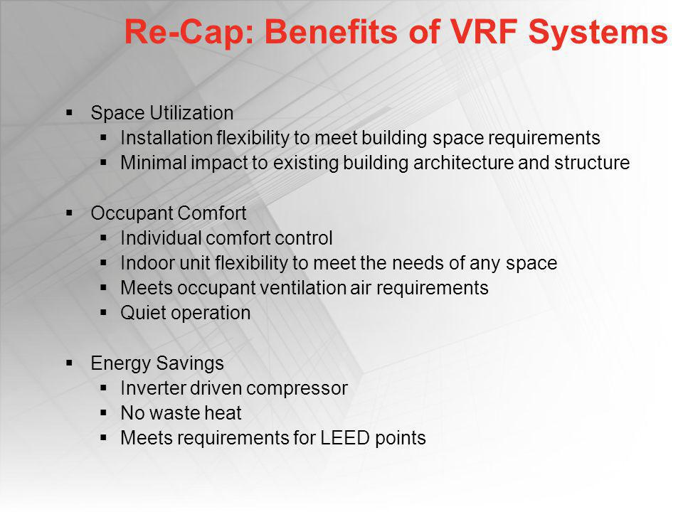 Re-Cap: Benefits of VRF Systems