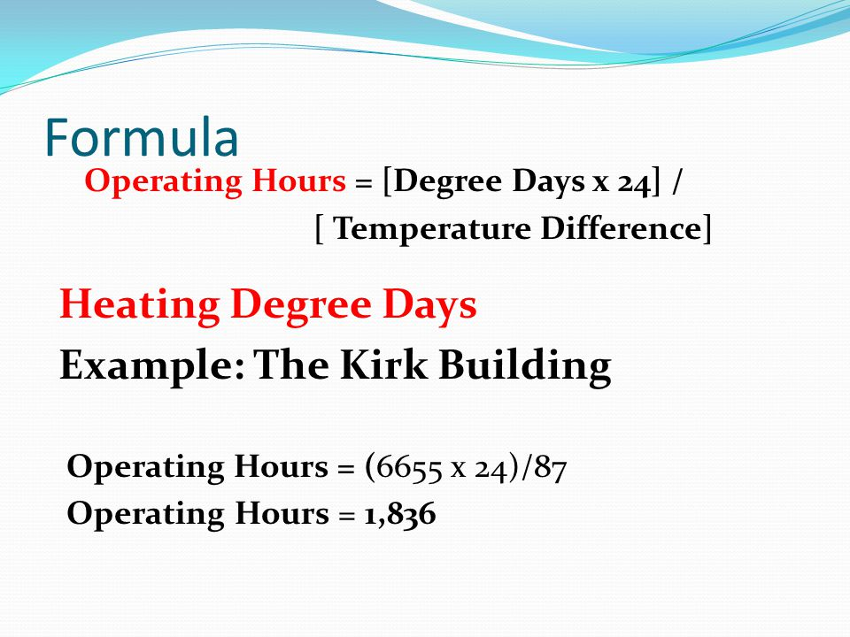 Formula Heating Degree Days Example: The Kirk Building