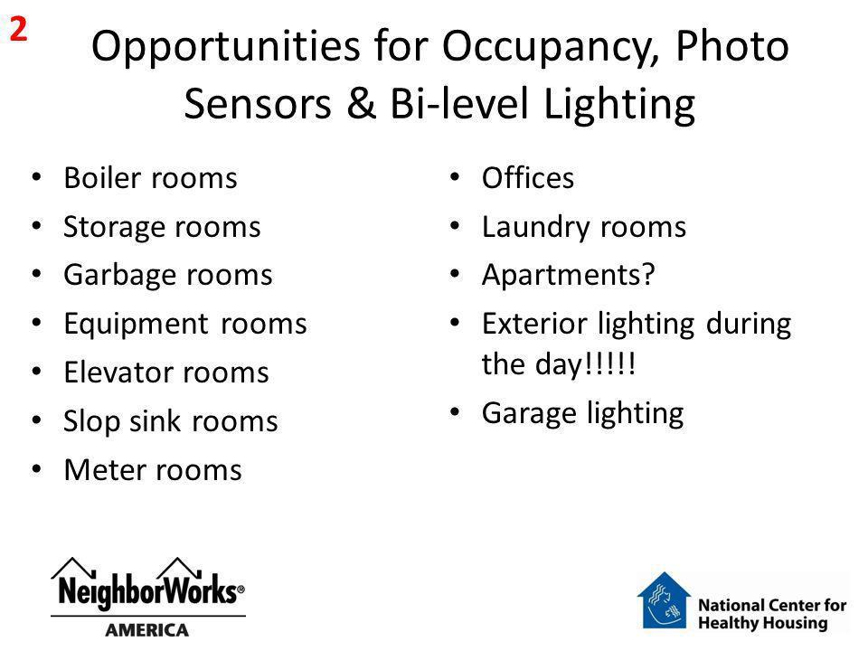 Opportunities for Occupancy, Photo Sensors & Bi-level Lighting