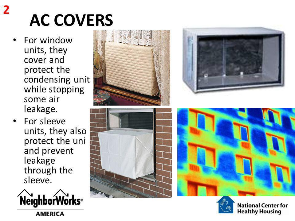 2 AC COVERS. For window units, they cover and protect the condensing unit while stopping some air leakage.