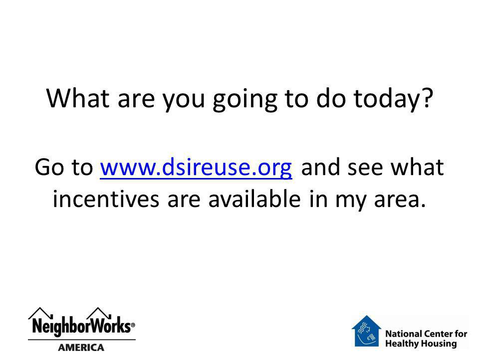What are you going to do today. Go to www. dsireuse