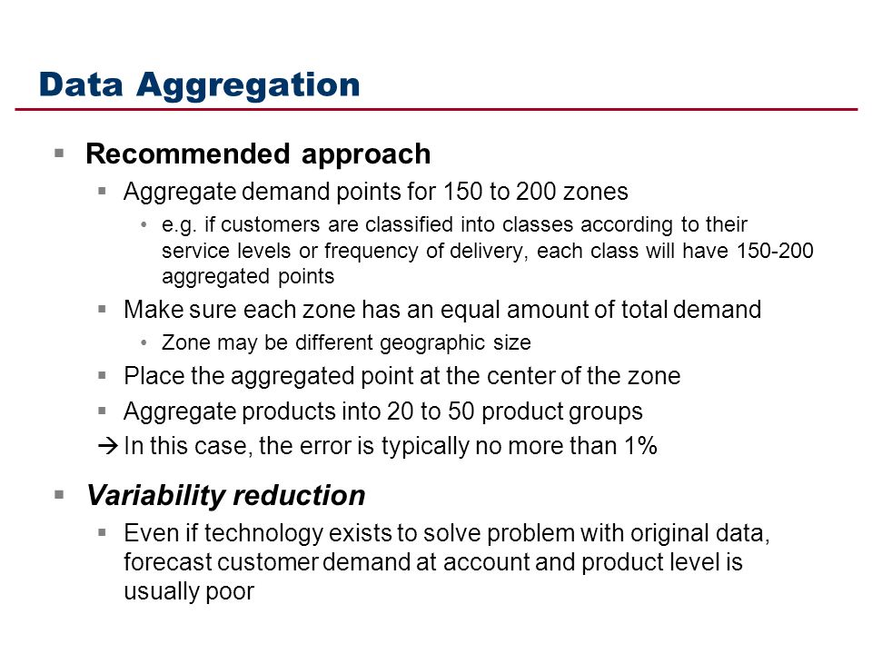 Data Aggregation Recommended approach Variability reduction