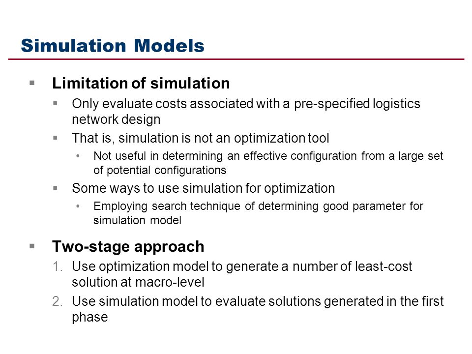 Simulation Models Limitation of simulation Two-stage approach