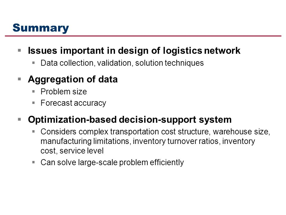 Summary Issues important in design of logistics network