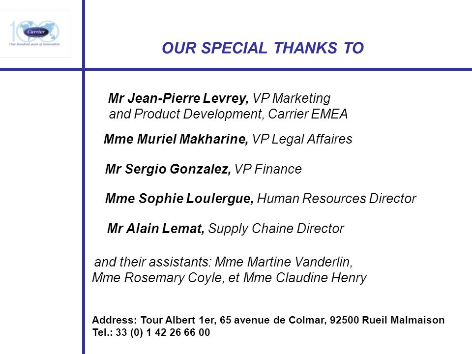 OUR SPECIAL THANKS TO Mr Jean-Pierre Levrey, VP Marketing