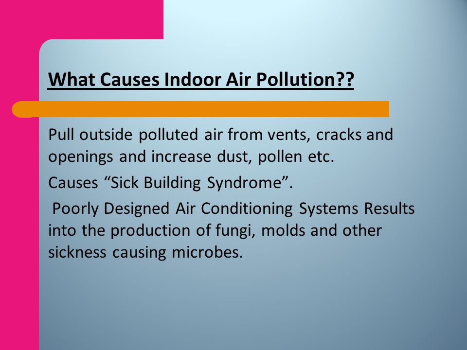 What Causes Indoor Air Pollution