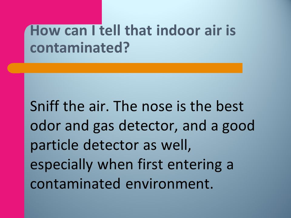 How can I tell that indoor air is contaminated