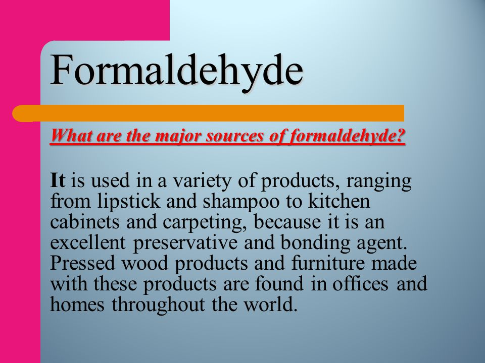 Formaldehyde What are the major sources of formaldehyde