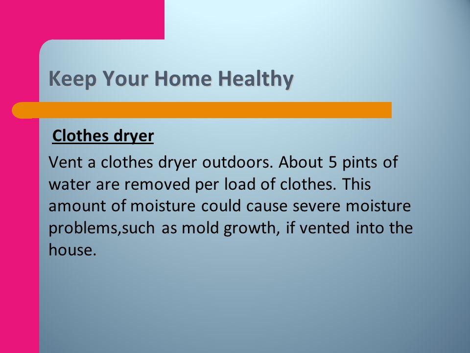 Keep Your Home Healthy Clothes dryer