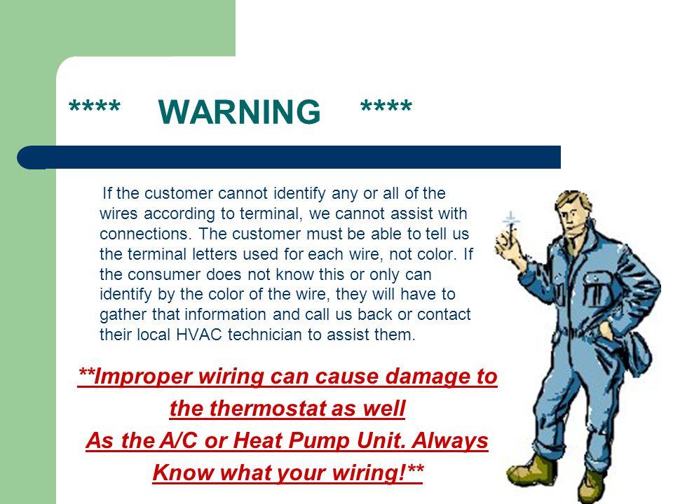 **** WARNING **** **Improper wiring can cause damage to