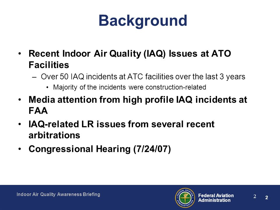 Background Recent Indoor Air Quality (IAQ) Issues at ATO Facilities