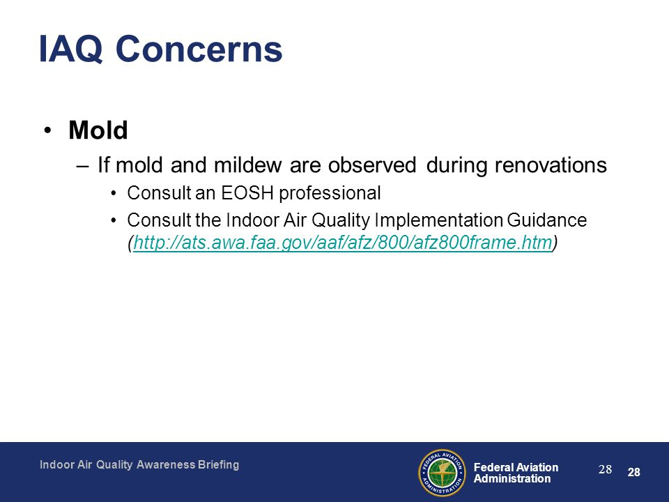 IAQ Concerns Mold If mold and mildew are observed during renovations