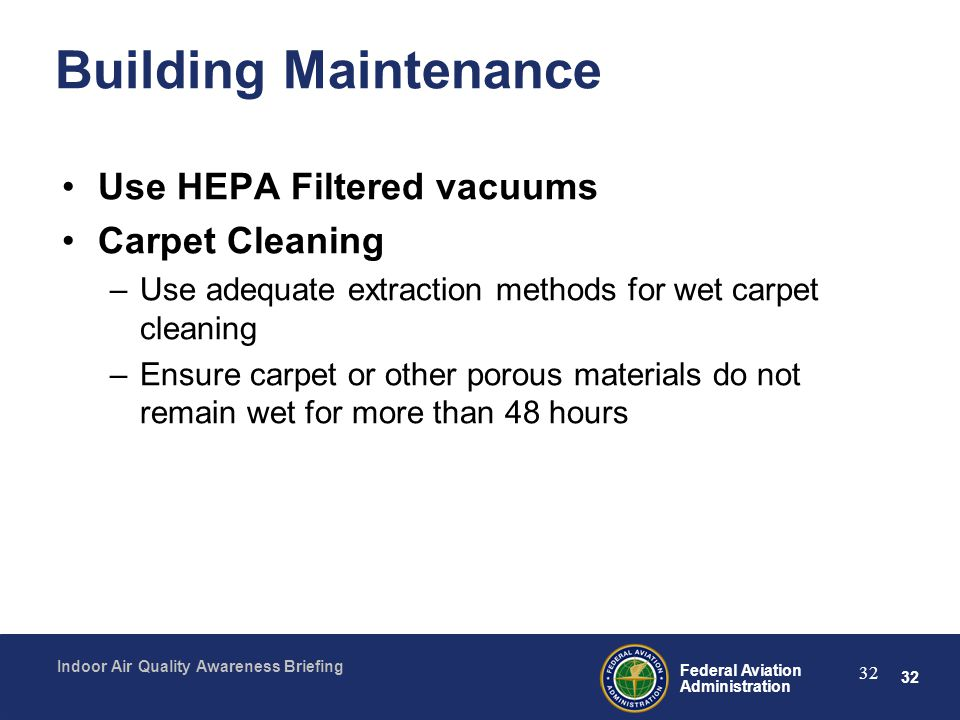 Building Maintenance Use HEPA Filtered vacuums Carpet Cleaning